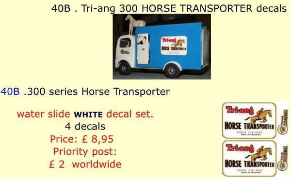 40B . Tri-ang 300 HORSE TRANSPORTER decals